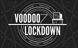 Voodoo Lockdown