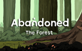 Abandoned: the Forest