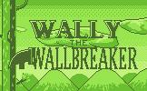 Wally The Wallbreaker