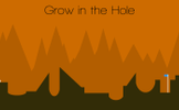 Grow in the Hole