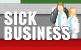 Sick Business