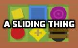 A Sliding Thing