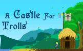 A Castle For Trolls