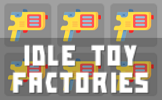 Idle Toy Factories