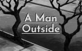 A Man Outside