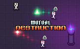 Mutual Destruction